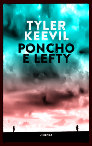 Tyler Keevil Poncho e Lefty
