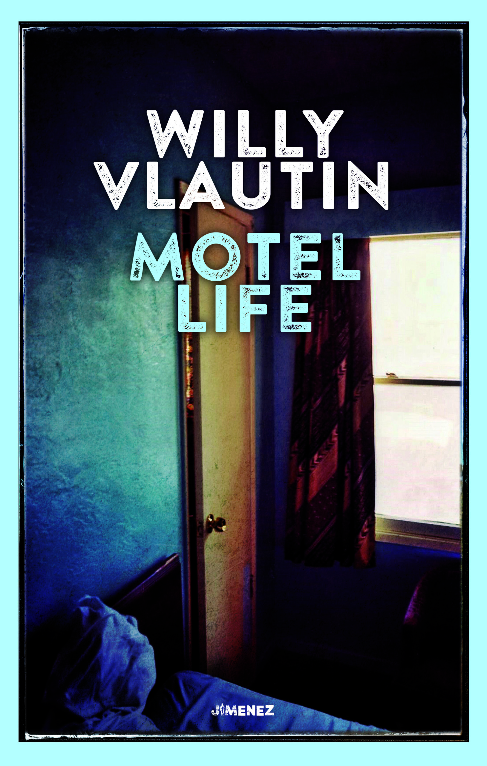 Willy Vlautin Motel Life